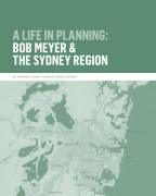 A Life in Planning: Bob Meyer and the Sydney Region book cover